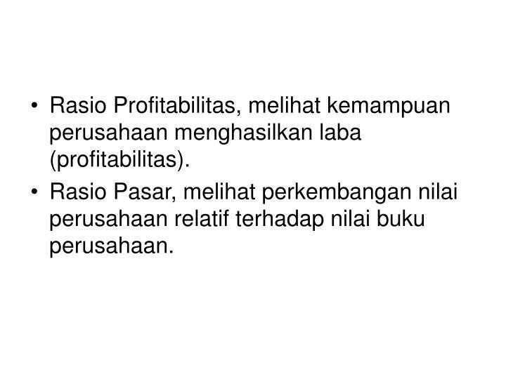 Rasio Profitabilitas, melihat kemampuan perusahaan menghasilkan laba (profitabilitas).