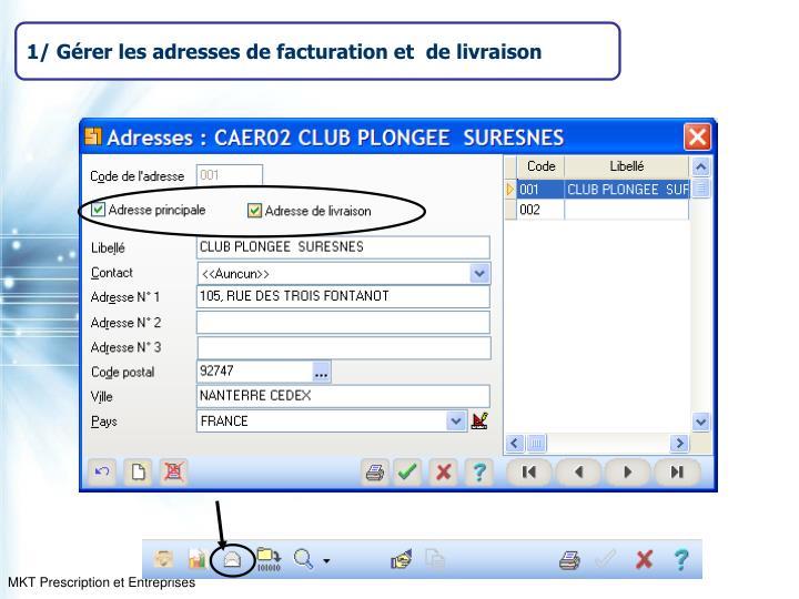 1/ Gérer les adresses de facturation et  de livraison