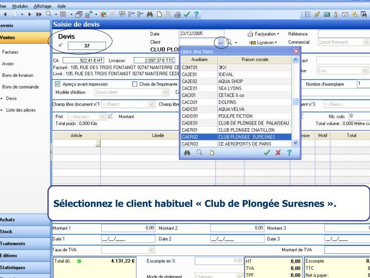 Sélectionnez le client habituel «Club de Plongée Suresnes».