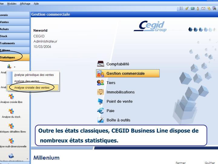 Outre les états classiques, CEGID Business Line dispose de