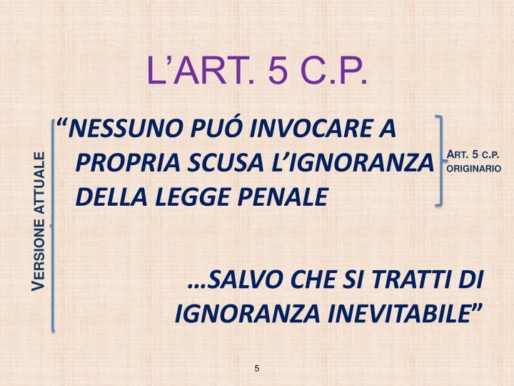 L'ART. 5 C.P.