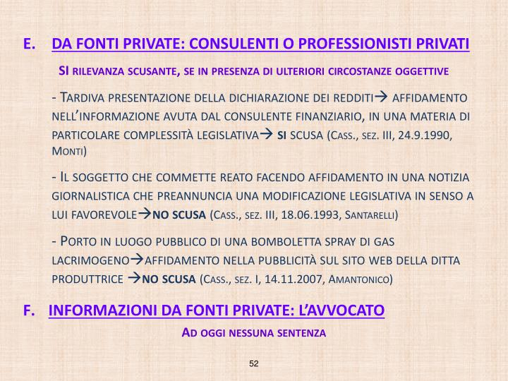 DA FONTI PRIVATE: CONSULENTI O PROFESSIONISTI PRIVATI