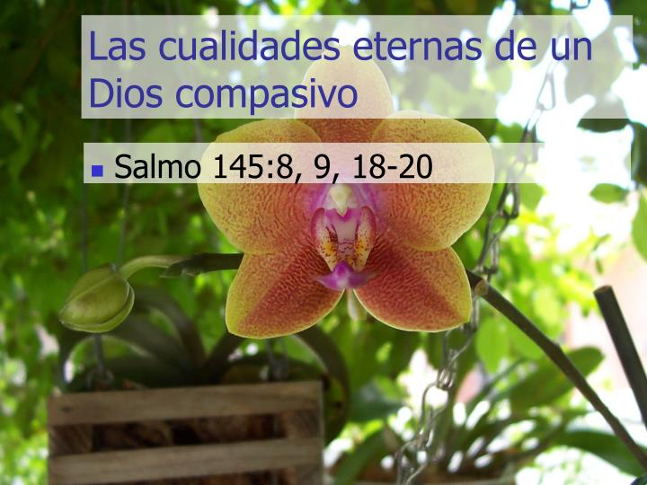 Las cualidades eternas de un Dios compasivo