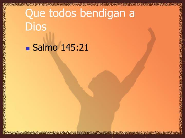 Que todos bendigan a Dios