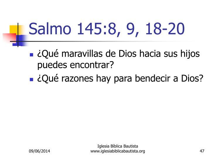 Salmo 145:8, 9, 18-20