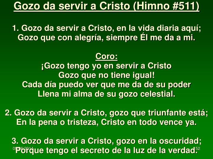 Gozo da servir a Cristo (Himno #511)
