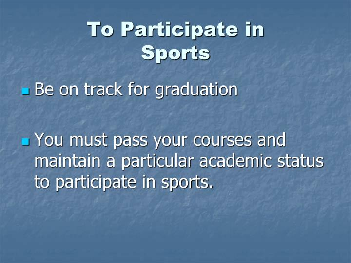 To Participate in