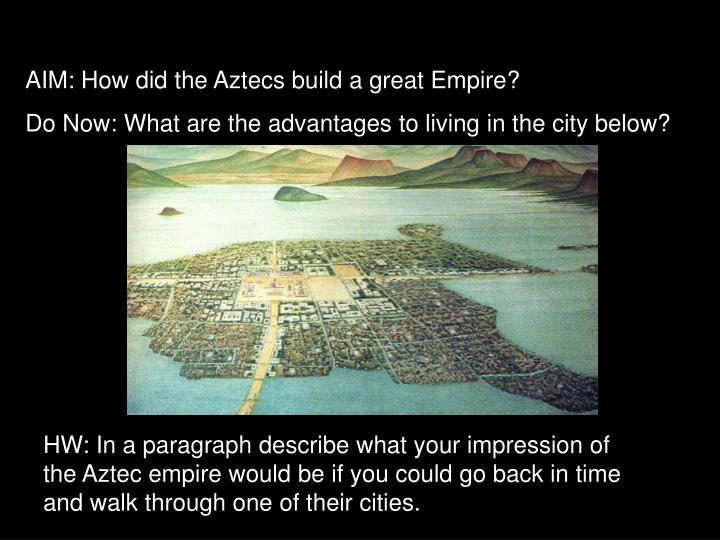 AIM: How did the Aztecs build a great Empire?