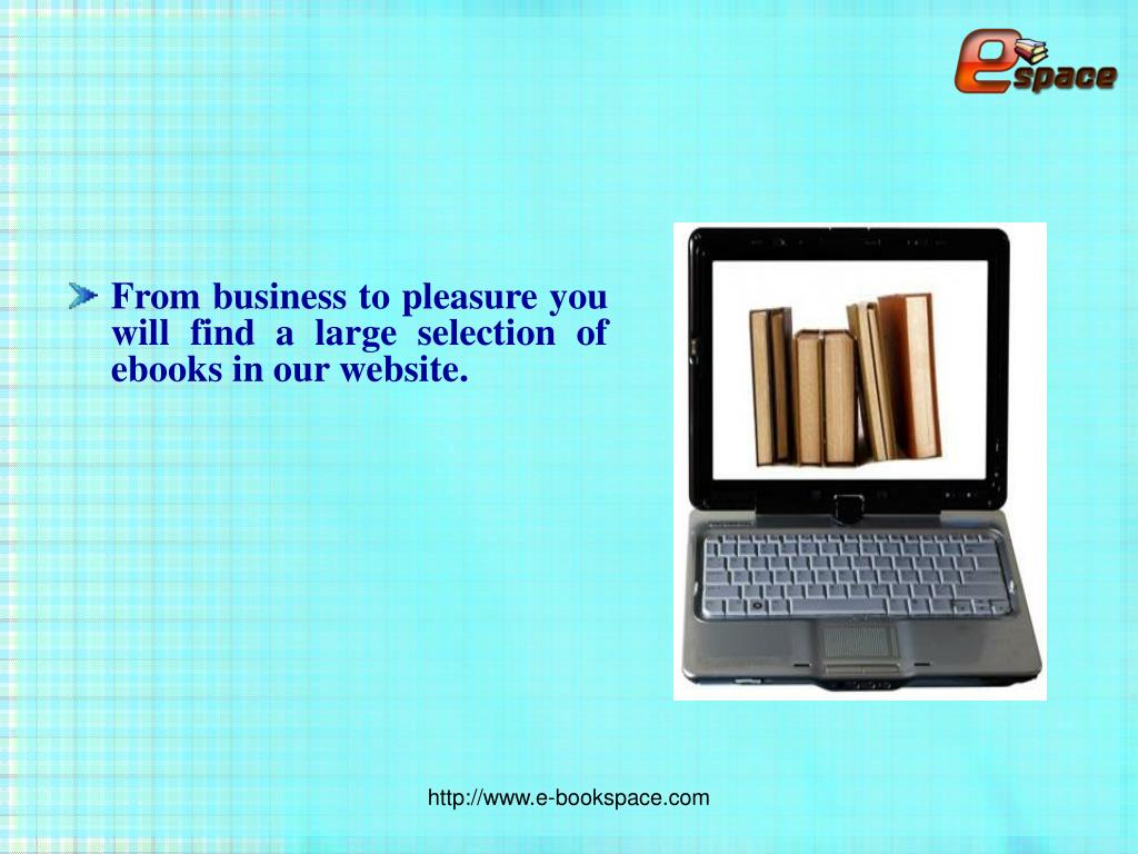 From business to pleasure you will find a large selection of ebooks in our website.