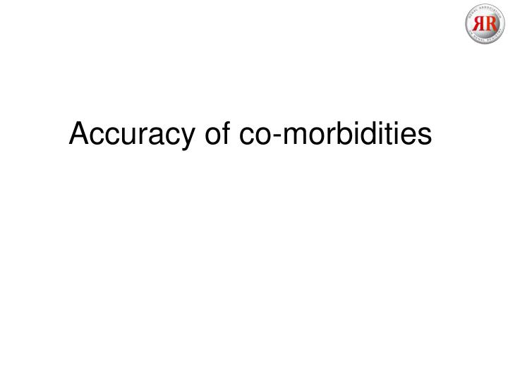 Accuracy of co-morbidities