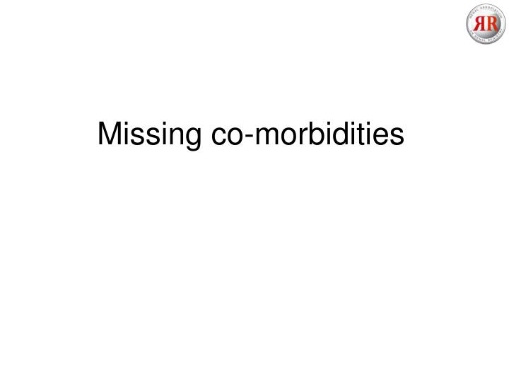 Missing co-morbidities