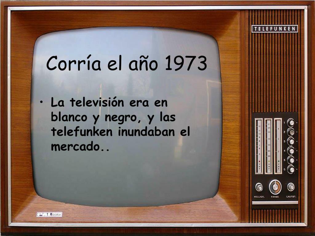Corría el año 1973