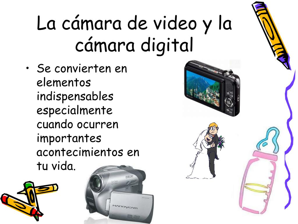 La cámara de video y la cámara digital
