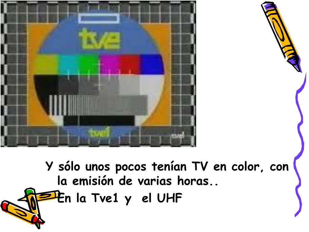Y sólo unos pocos tenían TV en color, con la emisión de varias horas..