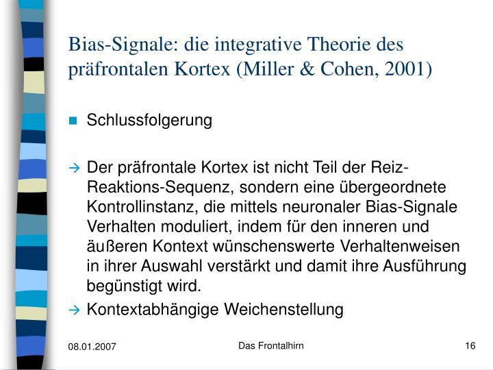 Bias-Signale: die integrative Theorie des präfrontalen Kortex (Miller & Cohen, 2001)