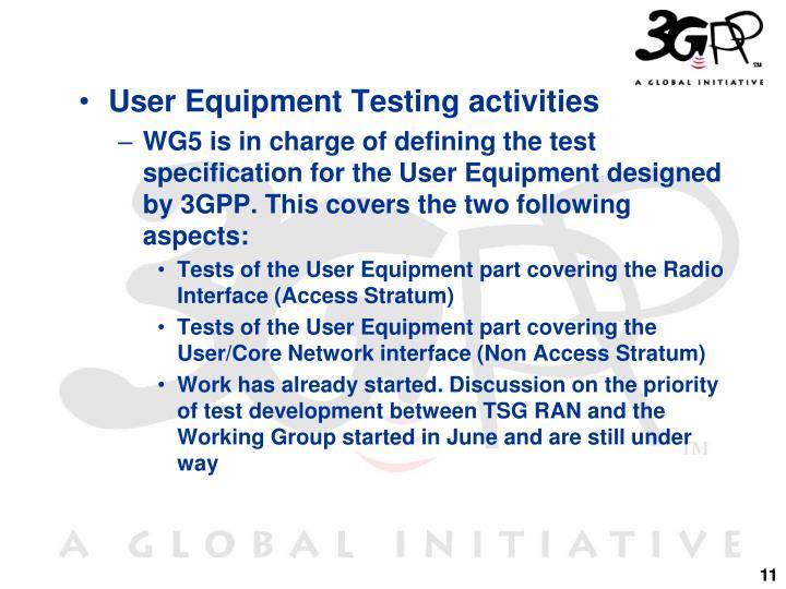 User Equipment Testing activities