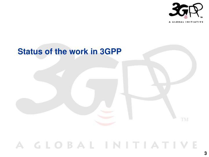 Status of the work in 3GPP