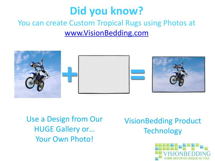 Did you know you can create custom tropical rugs using photos at www visionbedding com