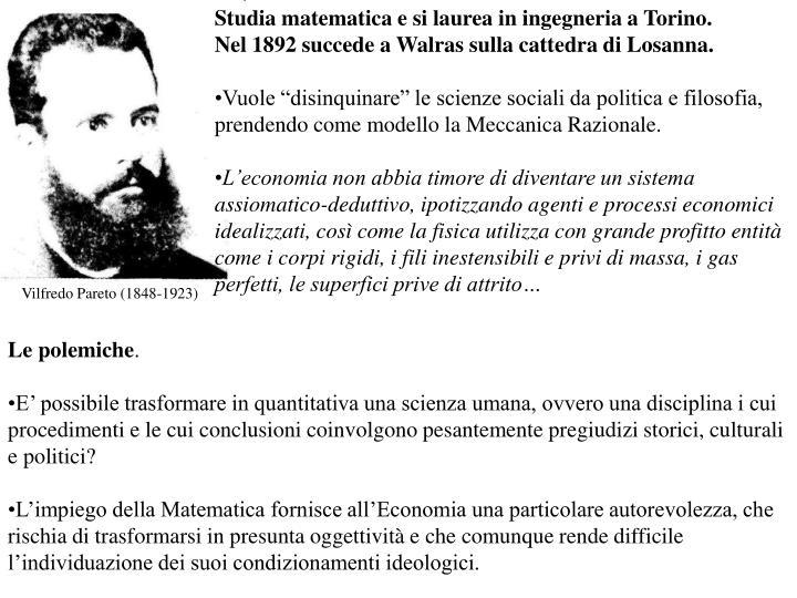 Studia matematica e si laurea in ingegneria a Torino.