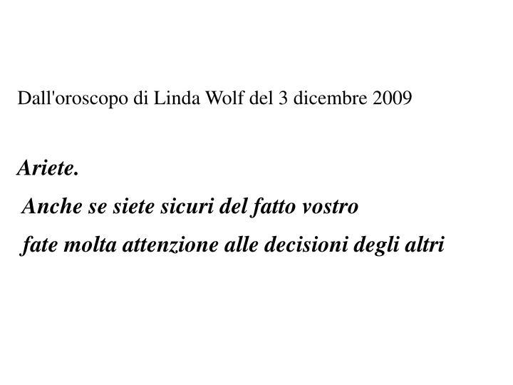 Dall'oroscopo di Linda Wolf del 3 dicembre 2009