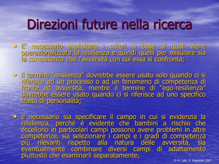 Direzioni future nella ricerca