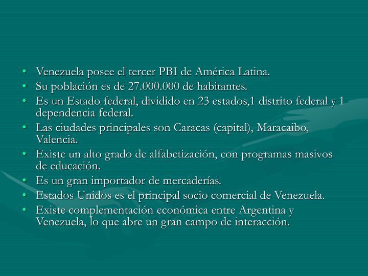 Venezuela posee el tercer PBI de América Latina.