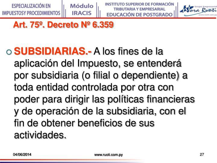 Art. 75º. Decreto Nº 6.359