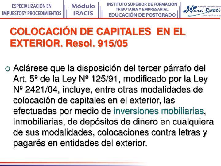 COLOCACIÓN DE CAPITALES  EN EL EXTERIOR. Resol. 915/05