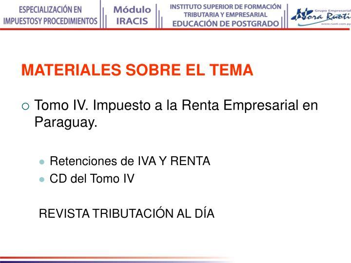 Tomo IV. Impuesto a la Renta Empresarial en Paraguay.