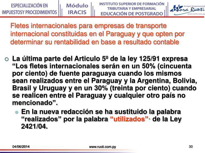 Fletes internacionales para empresas de transporte internacional constituidas en el Paraguay y que opten por determinar su rentabilidad en base a resultado contable