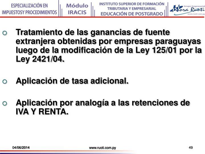Tratamiento de las ganancias de fuente extranjera obtenidas por empresas paraguayas luego de la modificación de la Ley 125/01 por la Ley 2421/04.