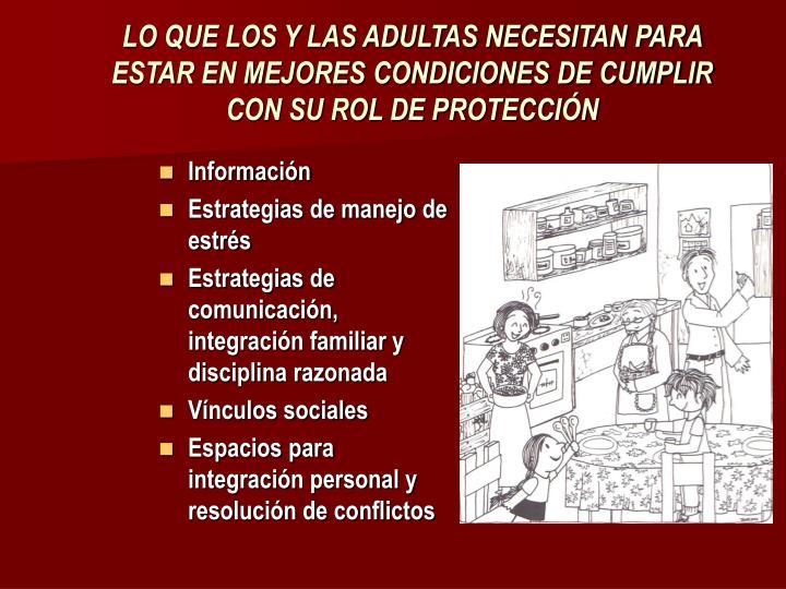 LO QUE LOS Y LAS ADULTAS NECESITAN PARA ESTAR EN MEJORES CONDICIONES DE CUMPLIR CON SU ROL DE PROTECCIÓN