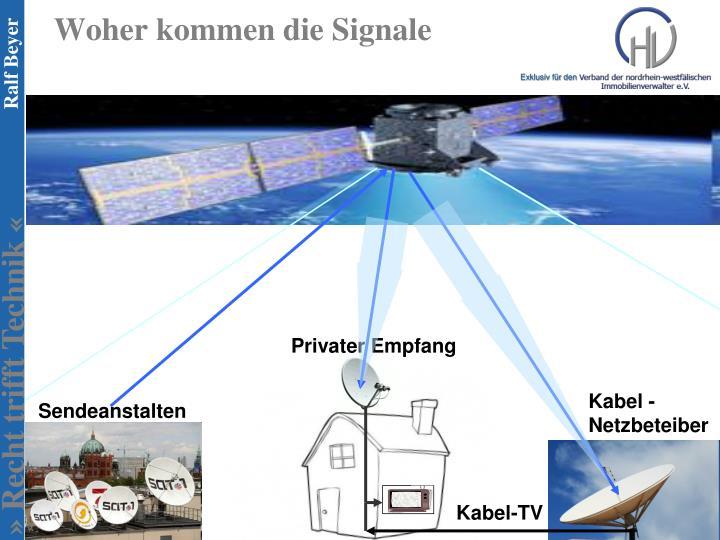 Woher kommen die Signale