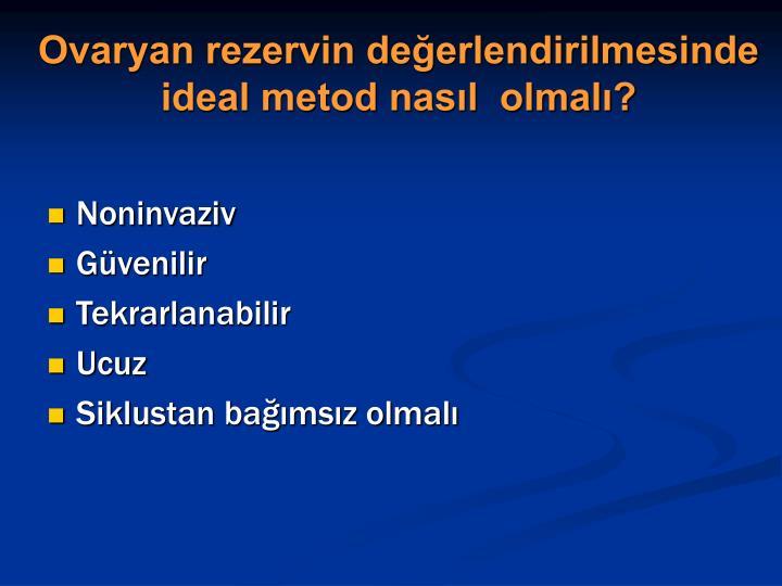 Ovaryan rezervin değerlendirilmesinde ideal metod nasıl  olmalı?