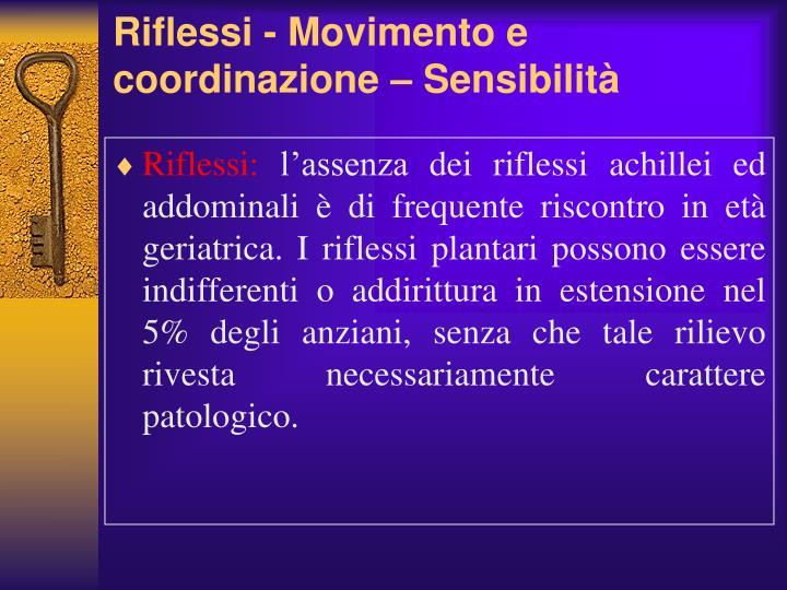 Riflessi - Movimento e coordinazione – Sensibilità