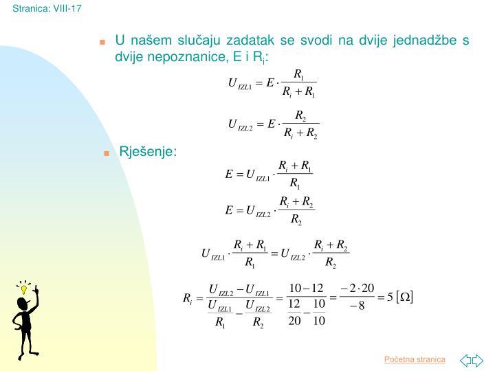U našem slučaju zadatak se svodi na dvije jednadžbe s dvije nepoznanice, E i R