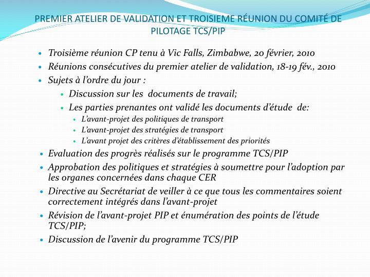 PREMIER ATELIER DE VALIDATION ET TROISIEME RÉUNION DU COMITÉ DE PILOTAGE TCS/PIP