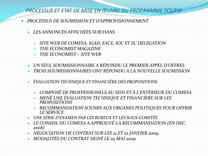 PROCESSUS ET ETAT DE MISE EN ŒUVRE DU PROGRAMME TCS/PIP