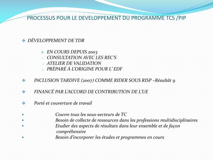 PROCESSUS POUR LE DEVELOPPEMENT DU PROGRAMME TCS /PIP