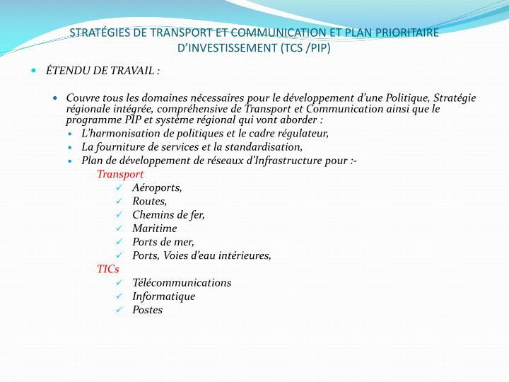 STRATÉGIES DE TRANSPORT ET COMMUNICATION ET PLAN PRIORITAIRE D'INVESTISSEMENT (TCS /PIP)