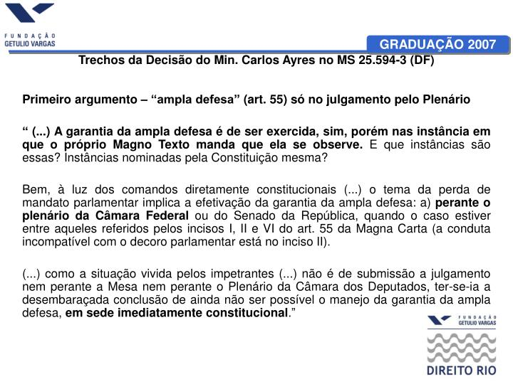 Trechos da Decisão do Min. Carlos Ayres no MS 25.594-3 (DF)