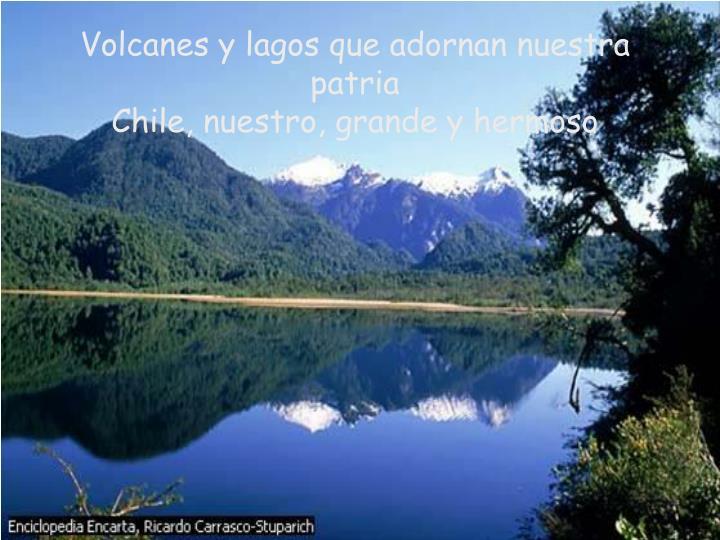 Volcanes y lagos que adornan nuestra patria