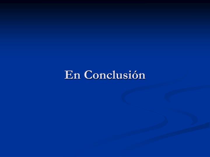 En Conclusión