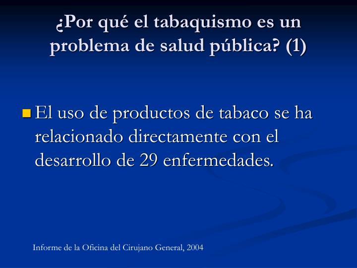 ¿Por qué el tabaquismo es un problema de salud pública? (1)