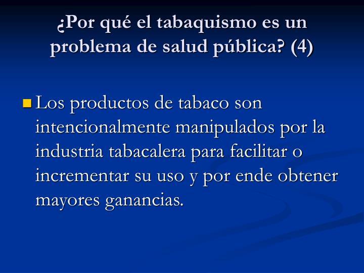 ¿Por qué el tabaquismo es un problema de salud pública? (4)