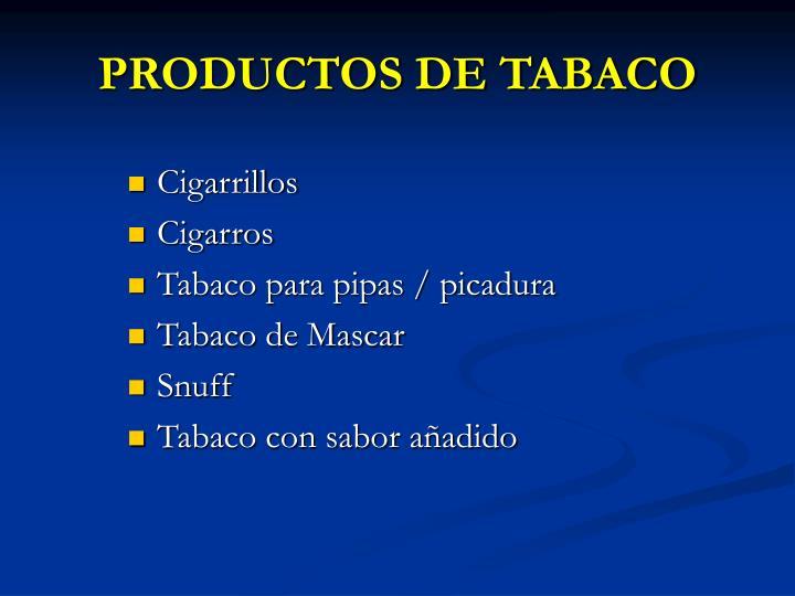 PRODUCTOS DE TABACO