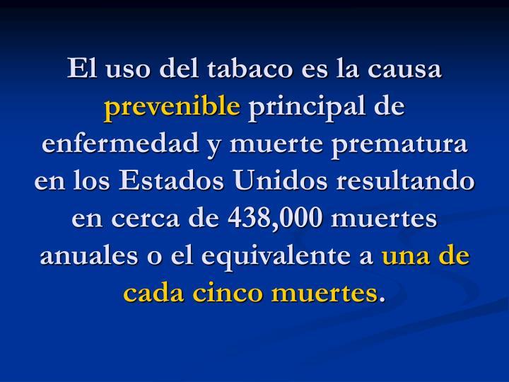 El uso del tabaco es la causa