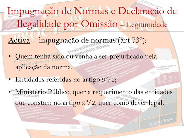 Impugnação de Normas e Declaração de Ilegalidade por Omissão