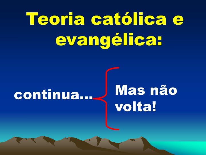 Teoria catlica e evanglica: