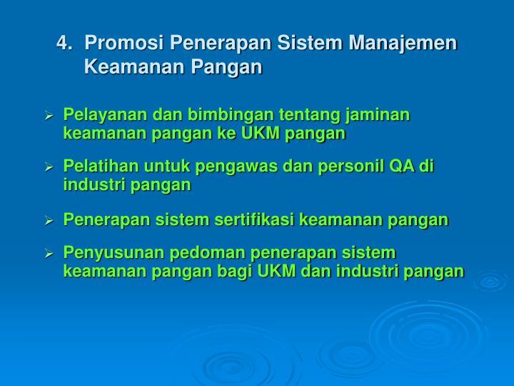 4.  Promosi Penerapan Sistem Manajemen      Keamanan Pangan